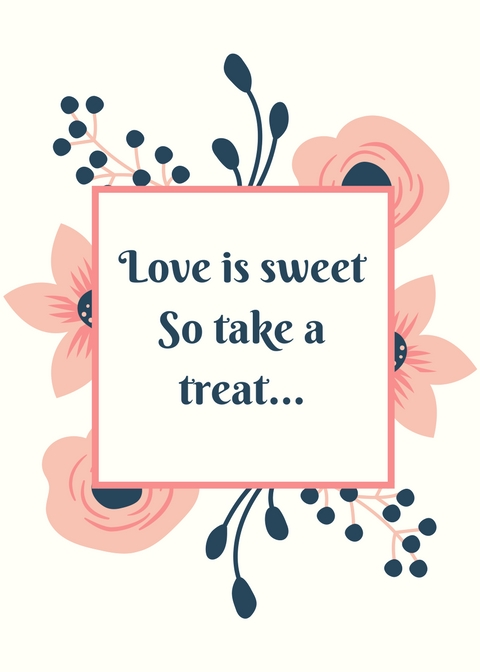 Love is sweet, take a treat